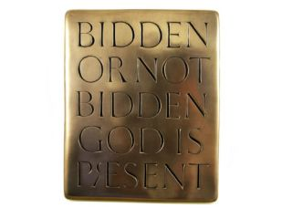Bidden or not Bidden God Is Present Bronze Plaque Wall Hanging Irish Made