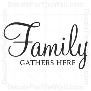 Family Gathers Here Home Wall Decal Vinyl Art Sticker Quote Decor Decoration F51