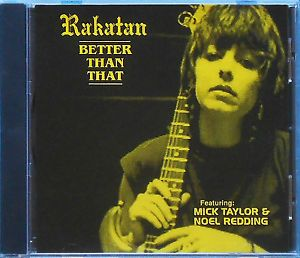 Rakatan Better Than That Mick Taylor Rolling Stones Noel Redding RARE Mint CD