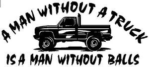 No Truck No Balls Vinyl Decal Sticker 4x4 Diesel Ford Chevy Mud Funny Hemi