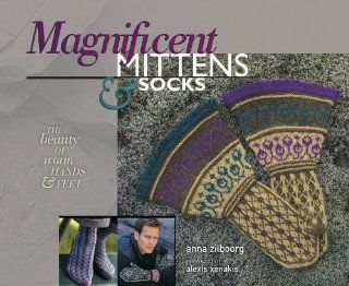 Magnificent Mittens & Socks The Beauty of Warm Hands & Feet Elaine Rowley, Anna Zilboorg, Alexis Xenakis Englische Bücher