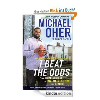 I Beat The Odds From Homelessness, to The Blind Side, and Beyond eBook Michael Oher Kindle Shop