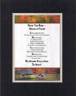 Touching and Heartfelt Poem for Special Friends   Never Too Busy   Always a Friend Poem on 11 x 14 inches Double Beveled Matting (Black on White)   Prints